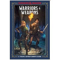 D&D/RPG: A Young Adventurer`s Guide - Warriors and Weapons (HB)